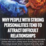 Why People With Strong Personalities Tend To Attract Difficult Relationships