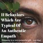 11 Behaviors Which Are Typical Of An Authentic Empath