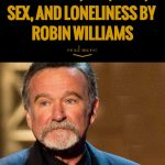 11 Mind-Opening Quotes On Money, Life, Love, Sex, And Loneliness By Robin Williams