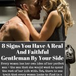 8 Signs You Have A Real And Faithful Gentleman By Your Side