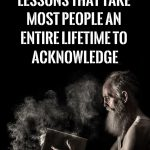 10-essential-life-lessons-take-people-entire-lifetime-acknowledge