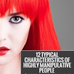 12 Typical Characteristics Of Highly Manipulative People