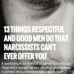 13 Things Respectful And Good Men Do That Narcissists Can't Ever Offer You