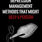 8-effective-depression-management-methods-might-help-person-feel-happy