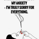 an-open-letter-to-everyone-affected-by-my-anxiety-im-truly-sorry-for-everything