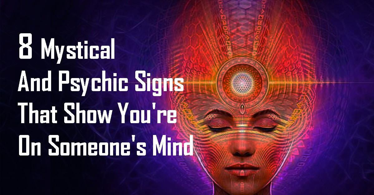 8 Mystical And Psychic Signs That Show You're On Someone's Mind