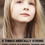11-things-reasonable-and-mentally-strong-parents-dont-do