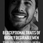 8 Exceptional Traits Of Highly Desirable Men