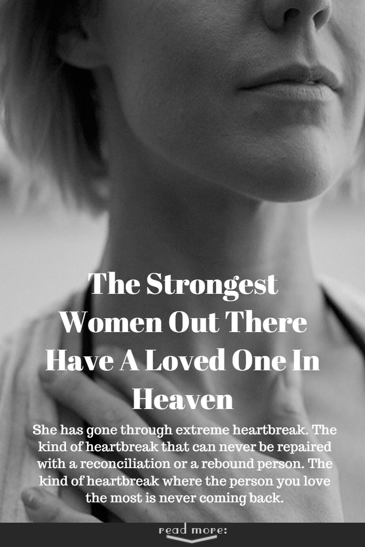 The Strongest Women Out There Have A Loved One In Heaven The Power
