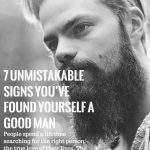 7 Unmistakable Signs You've Found Yourself A Good Man