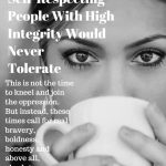9 Things Self-Respecting People With High Integrity Would Never Tolerate