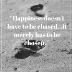 You Don't Have To Chase Anyone Who Is Meant To Be In Your Life 1