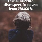 12 Clear Signs That You've Lost Respect For Yourself