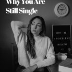 9 Potential Reasons Why You Are Still Single