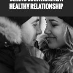 Here's The Secret Behind Maintaining A Healthy Relationship