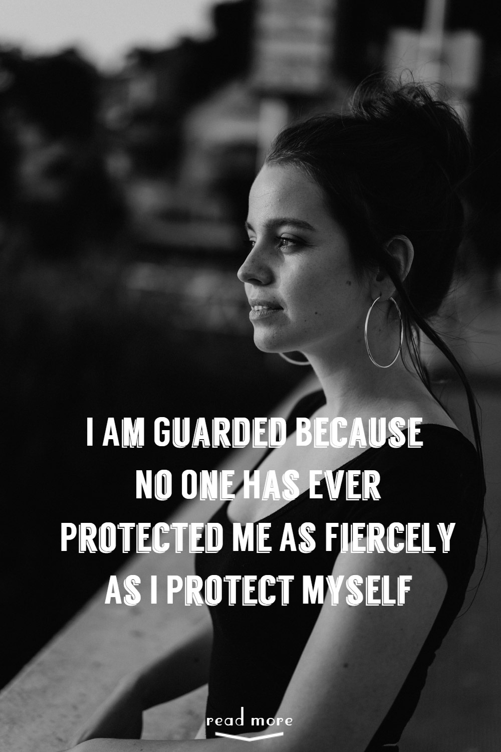 I've built my walls high and I know it will take a lot for someone to bring them down. I've become so fiercely guarded and protective of myself that sometimes I am scared that I won't allow anyone near my heart ever again.