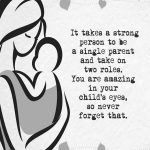 IT TAKES A STRONG MAN TO WIN THE HEART OF A SINGLE MOM