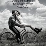 Don't be afraid to you share your freedom (1)