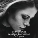 Don't let the smiling depression fool you. (2)