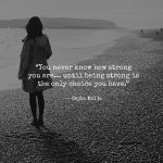 TO THE GIRL WHO HAS BEEN TOO STRONG FOR TOO LONG