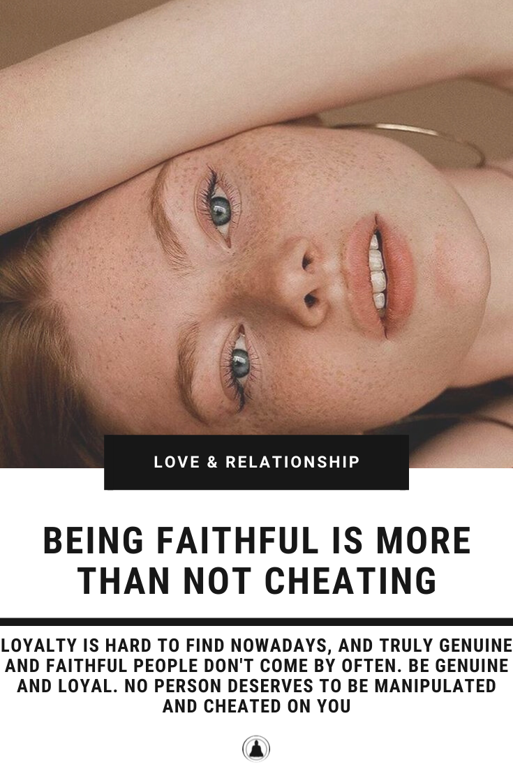 Being Faithful Is More Than Not Cheating