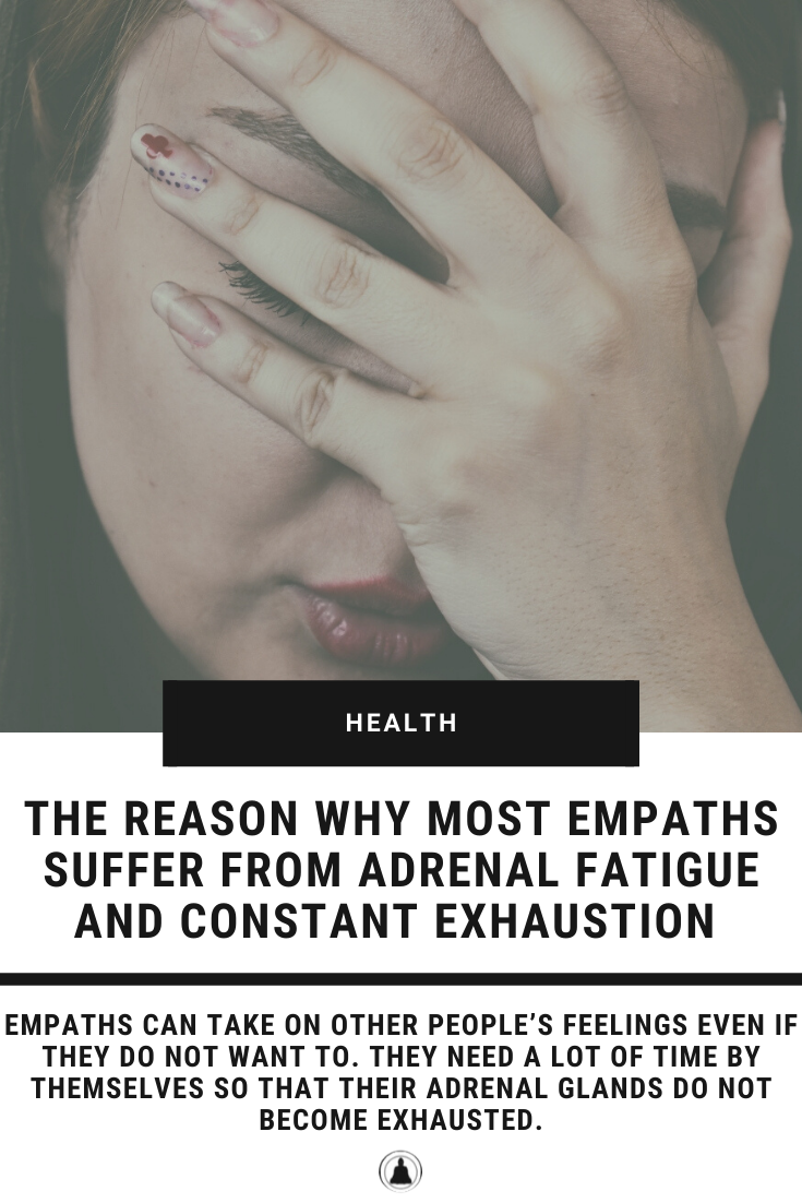 The Reason Why Most Empaths Suffer From Adrenal Fatigue And Constant Exhaustion