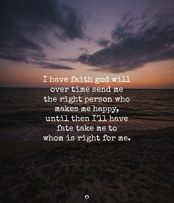 God Will Send You The Right Person At The Right Time. Trust Him