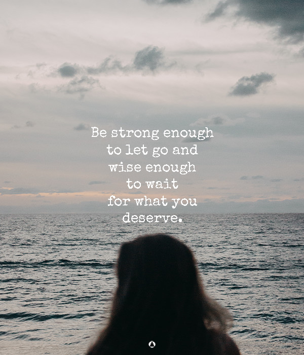 Please Be Strong Enough To Walk Away