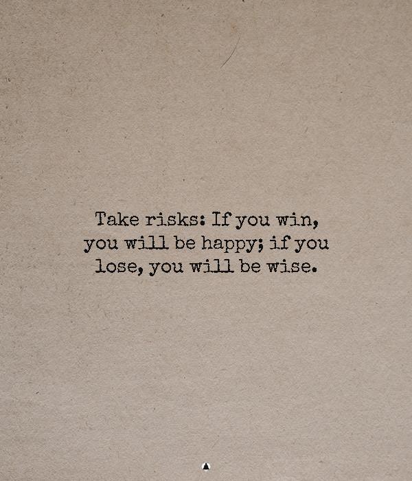 Grow Take Risks