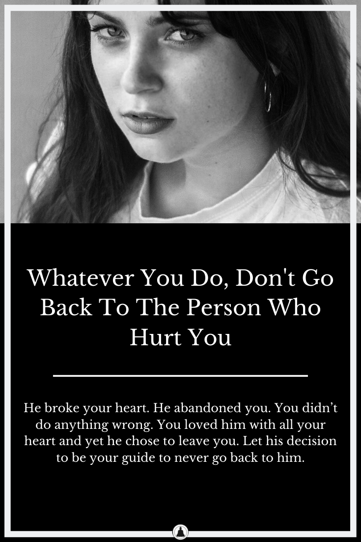 Don't Go Back To Him — You're Better Off On Your Own