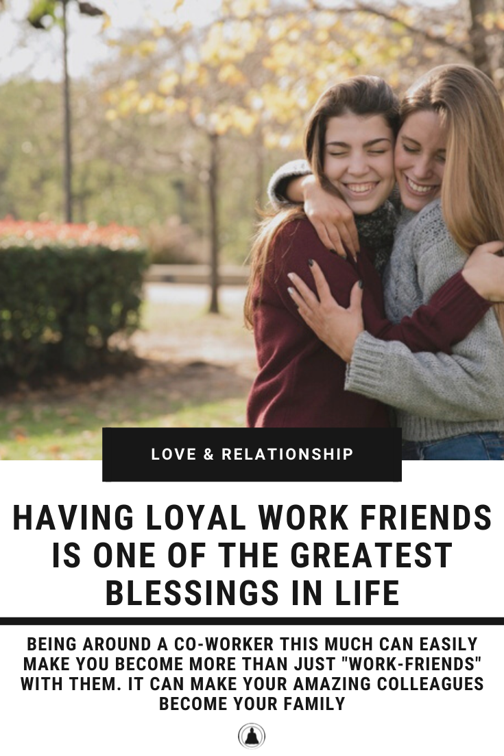 Loyal Work Friends