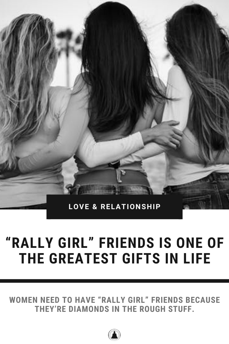"""Having """"Rally Girl"""" Friends Is One Of The Greatest Gifts In Life"""
