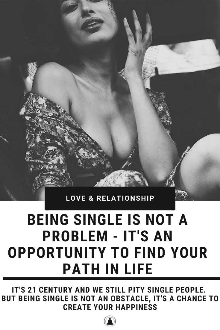Being Single Is Not A Problem