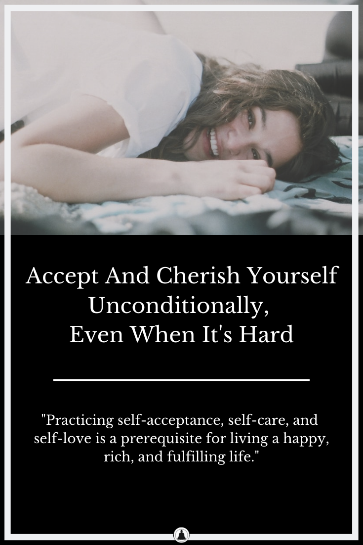 Accept Yourself Unconditionally