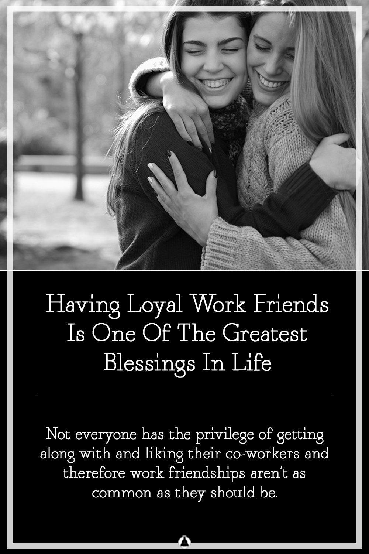 Loyal Work Friends