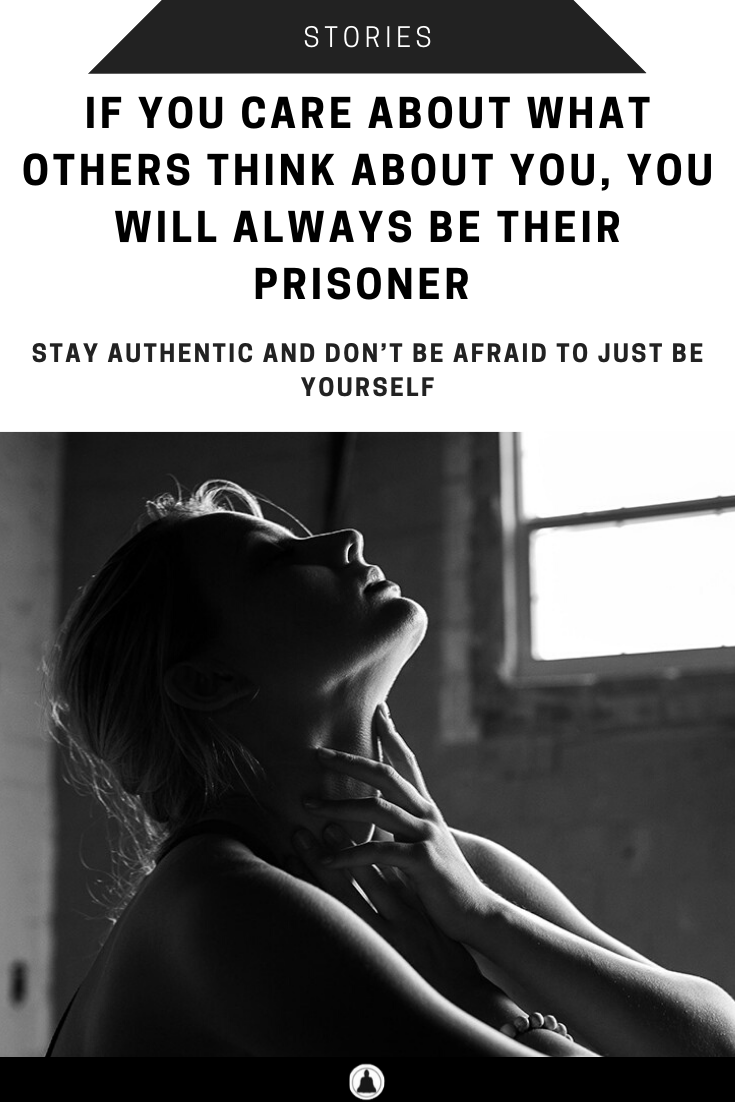 """""""If You Care About What Others Think About You, You Will Always Be Their Prisoner"""" is locked If You Care About What Others Think About You, You Will Always Be Their Prisoner"""