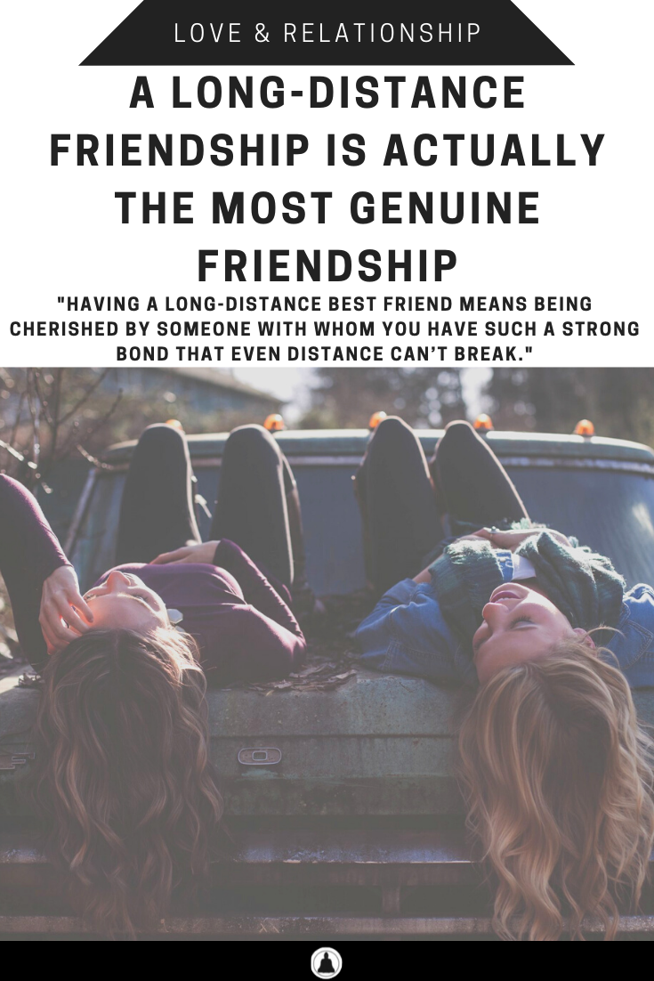 A Long-Distance Friendship Is Actually The Most Genuine Friendship