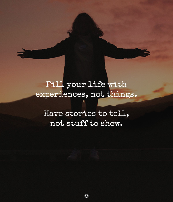 experiences not things