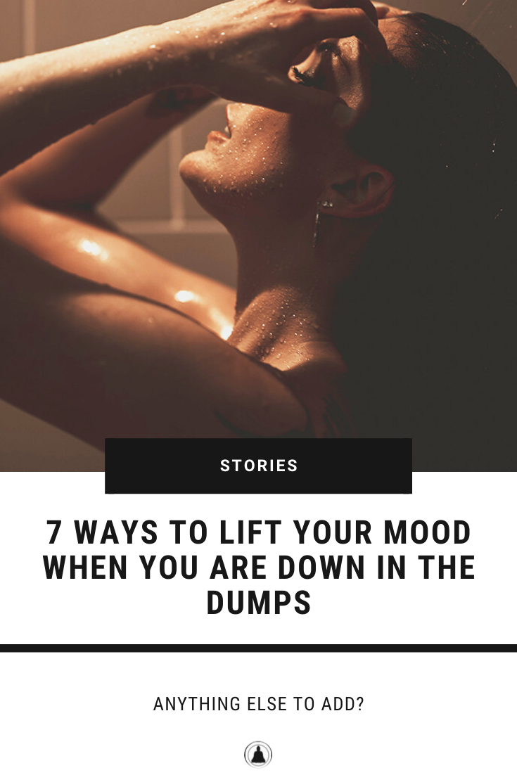 Lift Your Mood When You Are Down In The Dumps