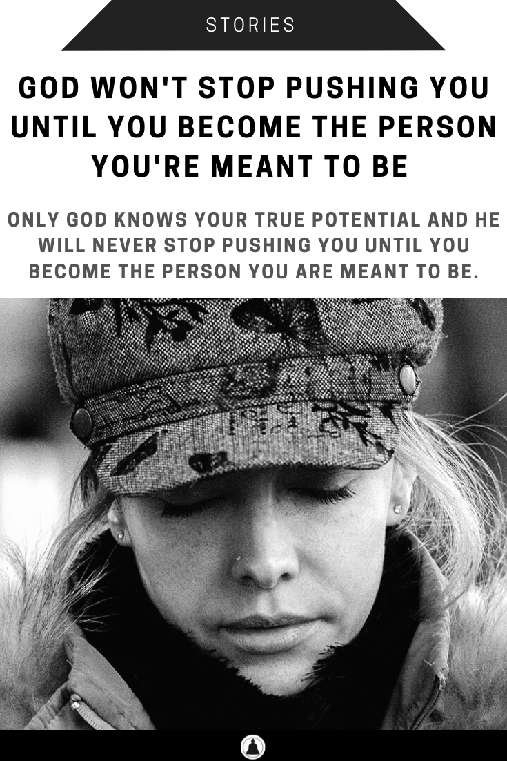 God Gives You Hardships To Push You To Become Who You Need To Be