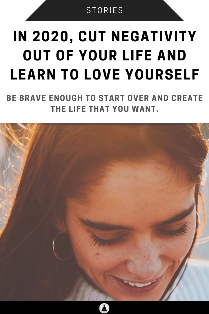 Cut Negativity Out Of Your Life And Learn To Love Yourself