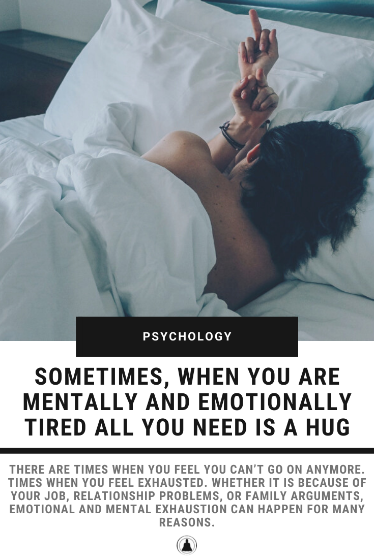 Sometimes, When You Are Mentally And Emotionally Tired All You Need Is A Hug