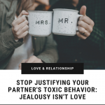 Stop-Justifying-Jealousy-not-love