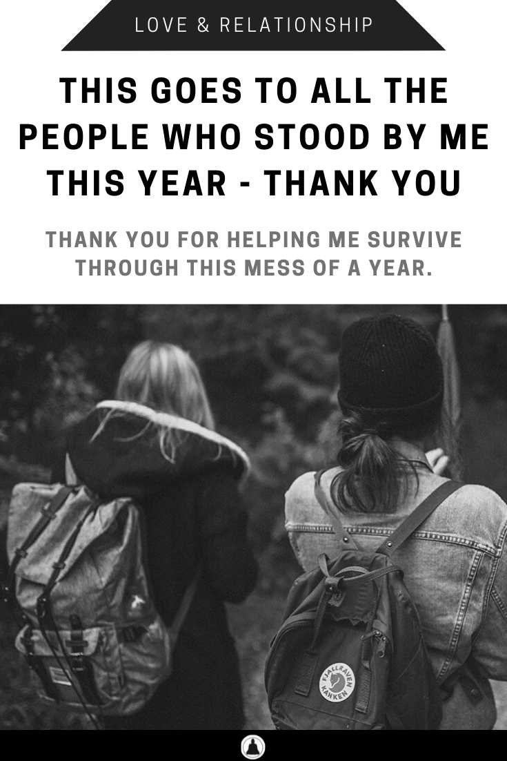 This Goes To All The People Who Stood By Me This Year – Thank You