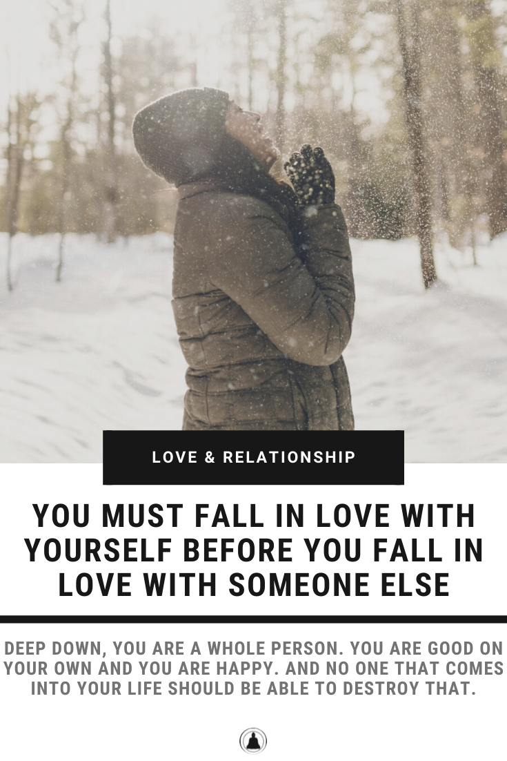 You Must Fall In Love With Yourself Before You Fall In Love With Someone Else