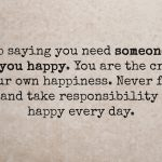Happiness Is Found Within And It Shouldn't Depend On Other People