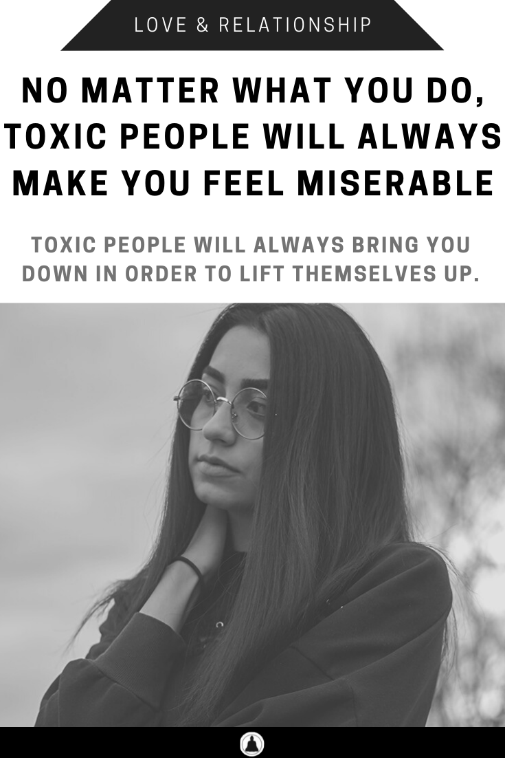 No Matter What You Do, Toxic People Will Always Make You Feel Miserable