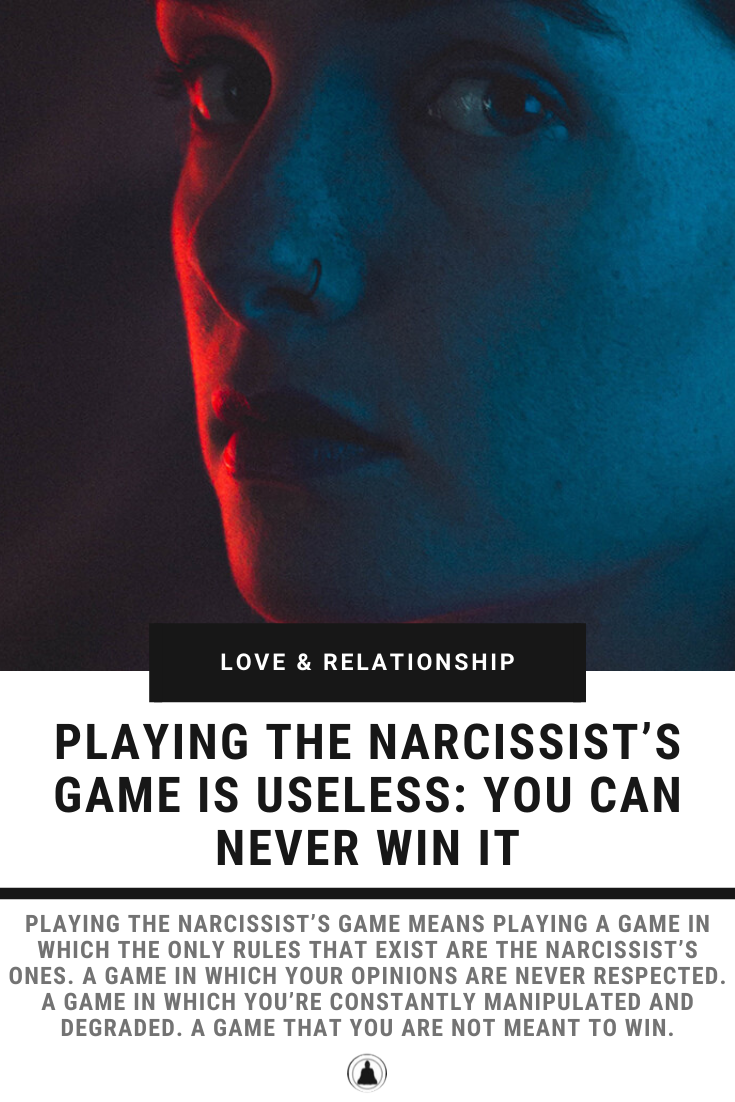 Playing The Narcissist's Game Is Useless: You Can Never Win It