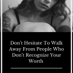walk-away-from-people-who-don't-appreciate