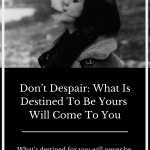 what-is-destined-will-be-yours